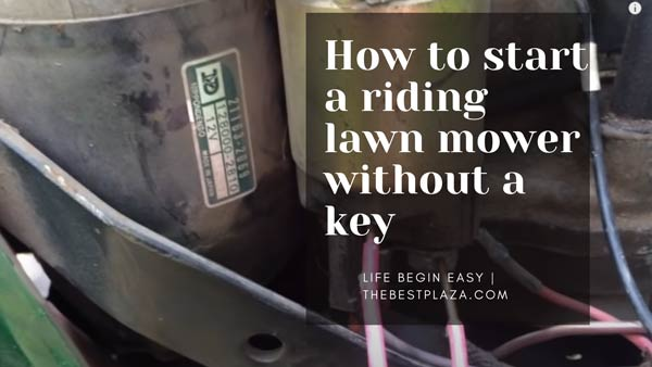 How to start a riding lawn mower without a key